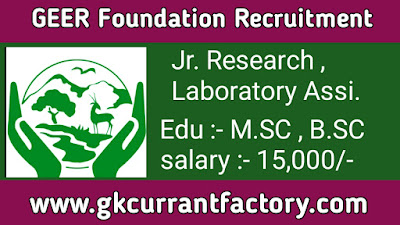 GEER Recruitment, GEER foundation Recruitment 2019