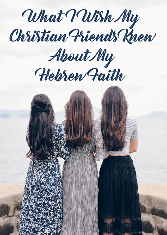 What I wish my Christian friends knew about my Hebrew faith | Land of Honey