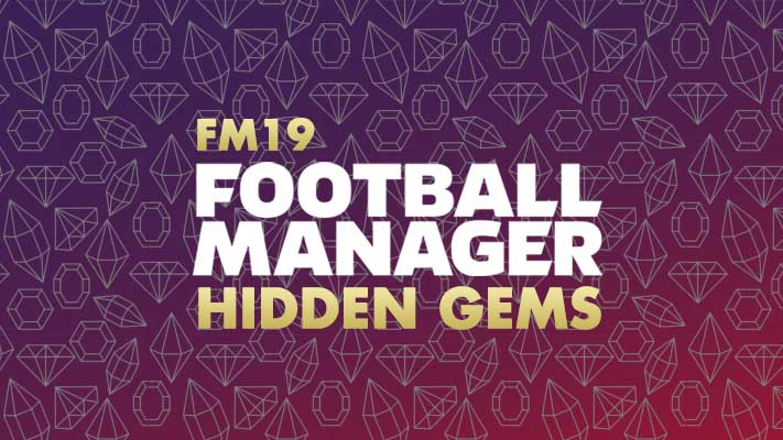 Football Manager 2019 Hidden Gems