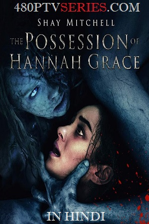 The Possession of Hannah Grace (2018) 750MB Full Hindi Dual Audio Movie Download 720p Bluray thumbnail