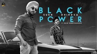 BLACK POWER Lyrics - Sukh Dhindsa Ft. Raja Gamechangerz   A1laycris