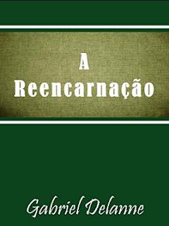 A Reencarnação (Gabriel Delanne) pdf