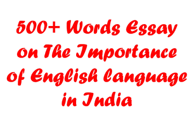 500+ Words Essay on Importance of English Language in India
