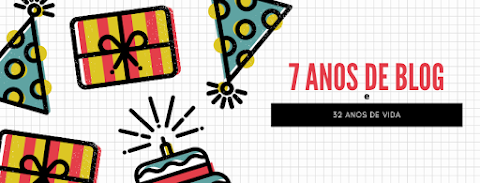 Aniversário em dobro: Meu niver e 7 anos de blog