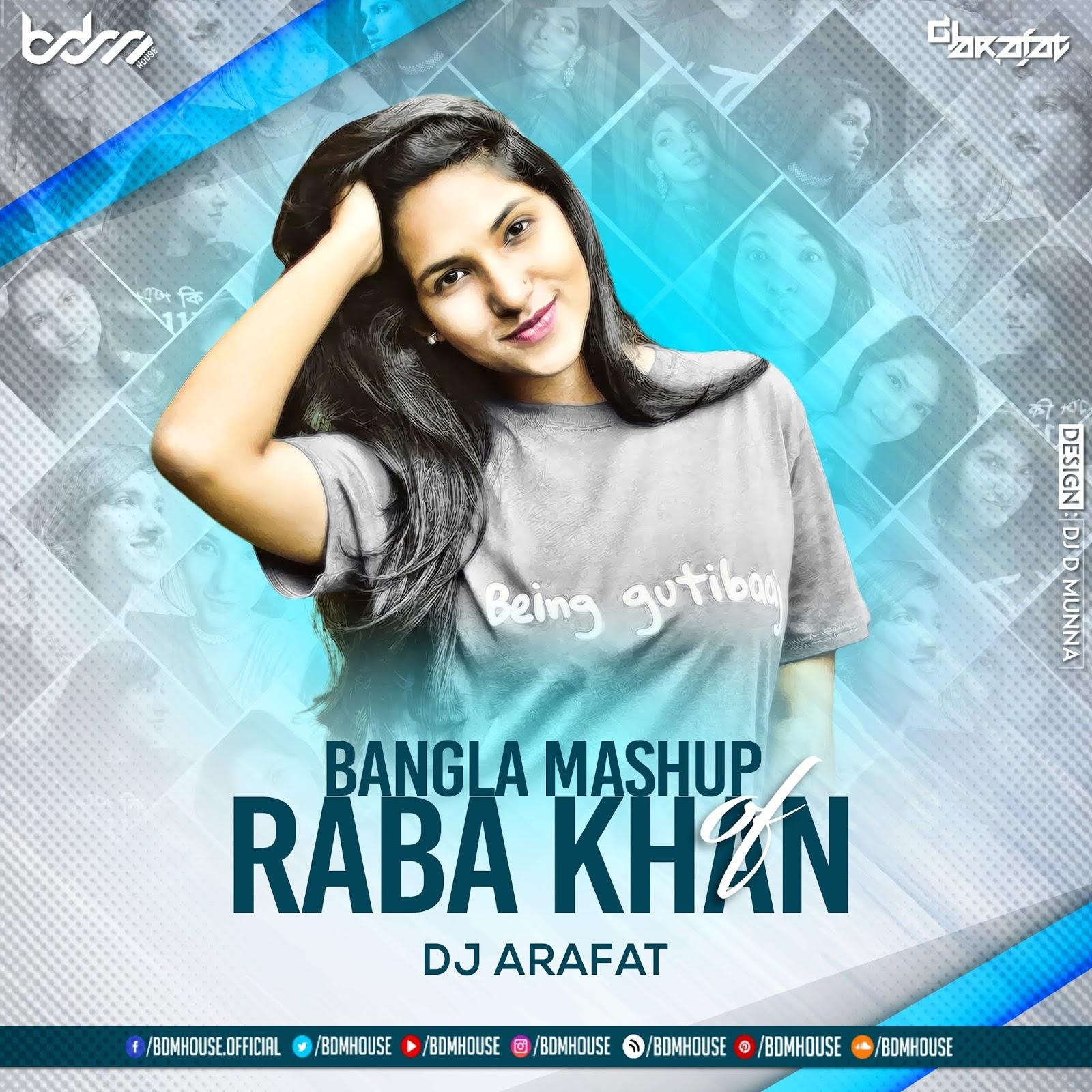BANGLA MASHUP OF RABA KHAN - DJ ARAFAT ( BDDJSMUSIC.COM )
