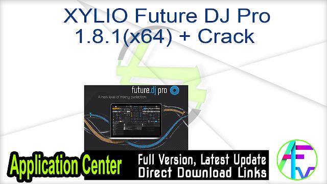XYLIO Future DJ Pro 1.8.1(x64) + Crack