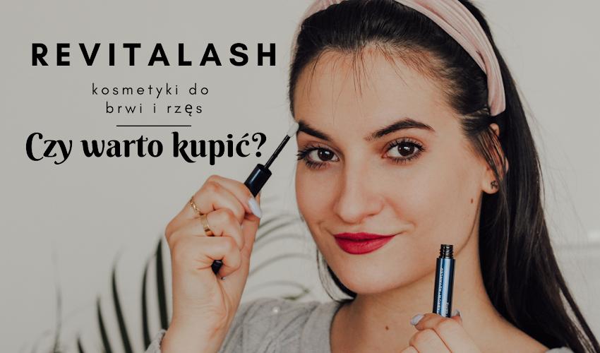 Recenzuję kosmetyki Revitalash: odżywka do brwi Revitabrow, tusz do rzęs i żel do brwi. Czy warto kupić? Sklep 4skin.pl