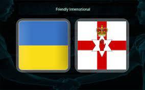 Украина - Северная Ирландия где СМОТРЕТЬ ОНЛАЙН БЕСПЛАТНО 03 июня 2021 (ПРЯМАЯ ТРАНСЛЯЦИЯ)