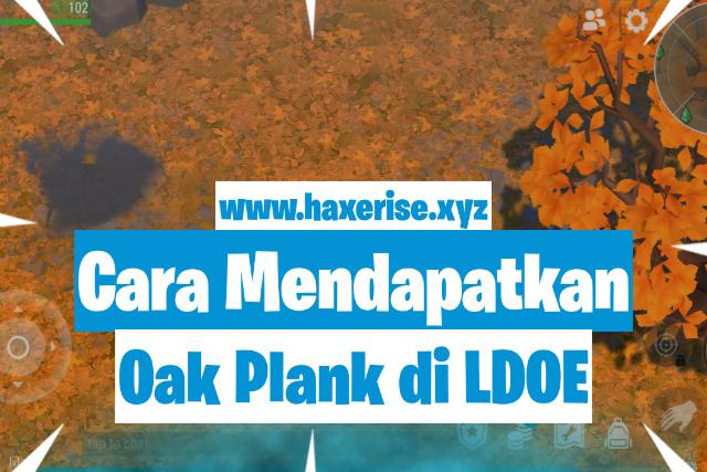 cara mendapatkan oak log di last day on earth