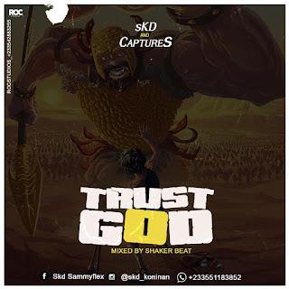 SKD Sammy Flex – Trust God Ft. Captures - Brytgh.com
