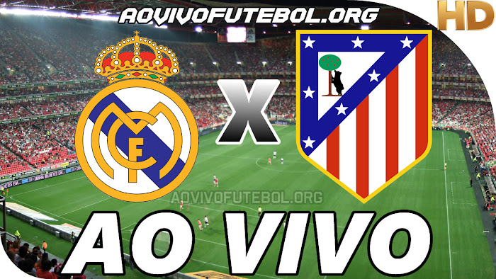 Assistir Real Madrid x Atlético de Madrid Ao Vivo