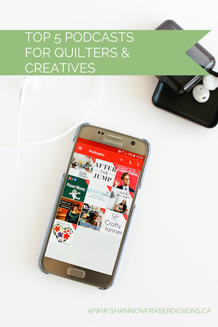 Top 5 Podcasts for Quilters & Creatives Shannon Fraser Designs