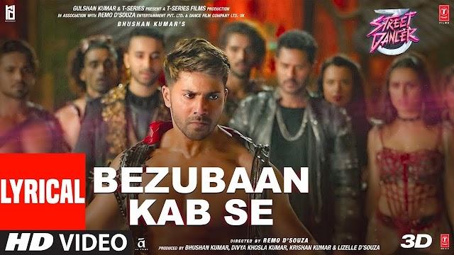 Bezubaan Kab Se Lyrics - Street Dancer 3D   Varun D, Shraddha K