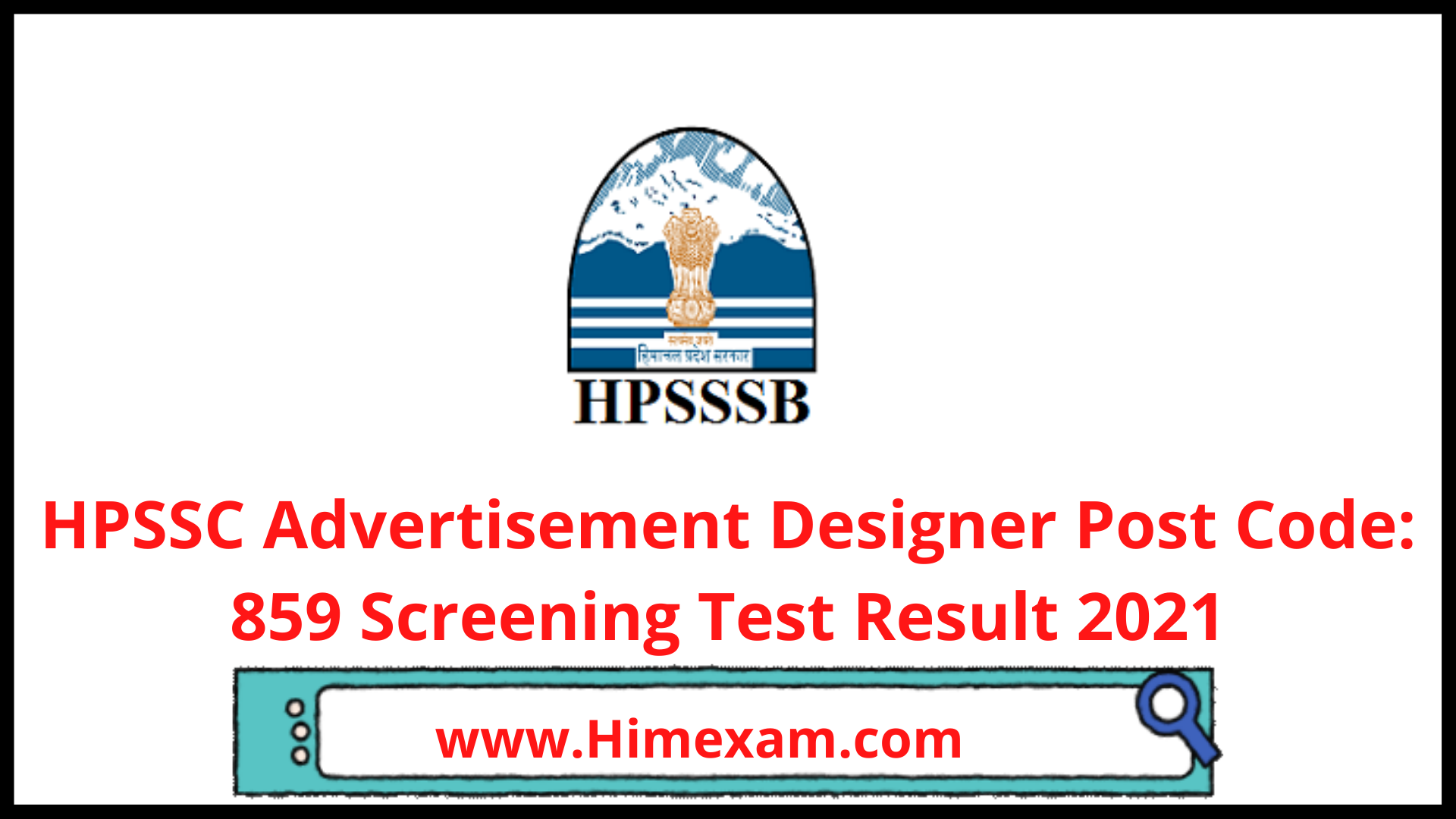 HPSSC Advertisement Designer Post Code: 859 Screening Test Result 2021