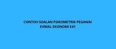 Contoh Soalan Psikometrik Pegawai Ehwal Ekonomi E41