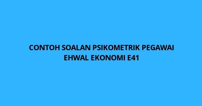 Contoh Soalan Psikometrik Pegawai Ehwal Ekonomi E41 Spa