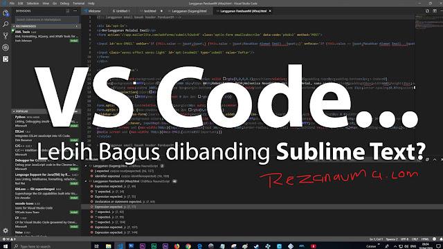 Visual Studio Code vs. Sublime Text 3, mana yang lebih bagus?