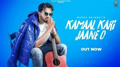 Checkout Happy Raikoti New Song Kamaal Kari jaane o lyrics on lyricsaavn