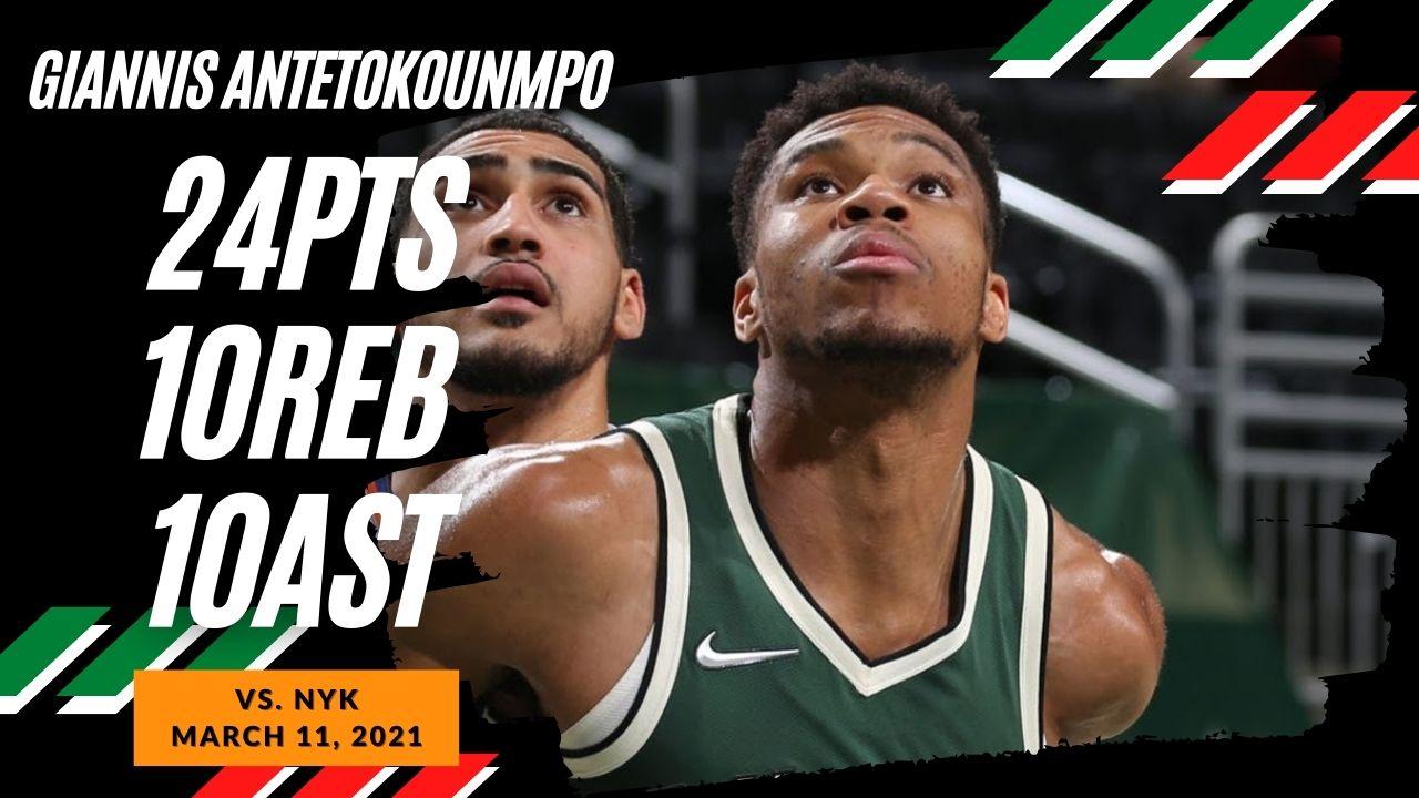 Giannis Antetokounmpo 24pts 10reb 10ast vs NYK | March 11, 2021 | 2020-21 NBA Season