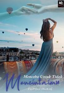 Novel Mencoba untuk tidak mencintaimu Karya TwoPrince_OneKing PDF
