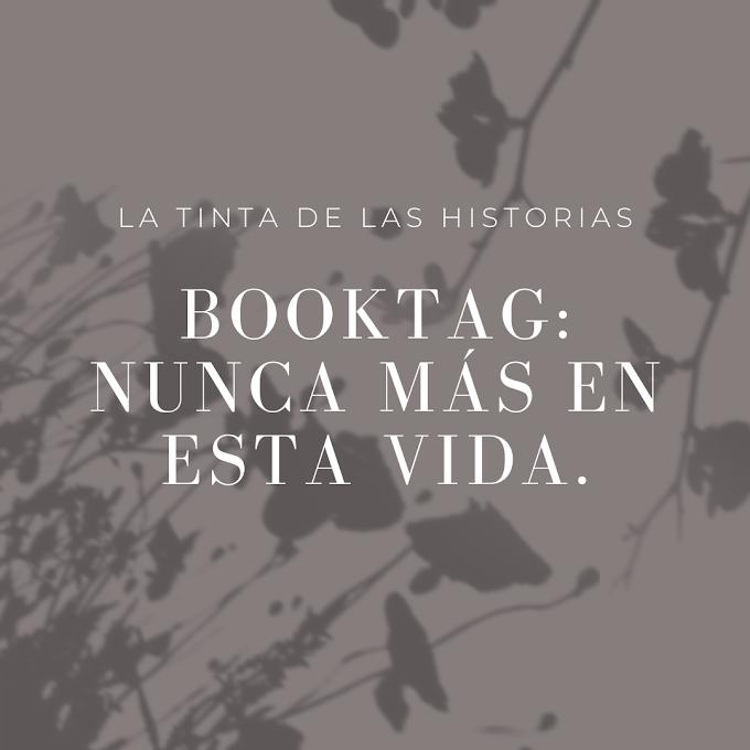 Book Tag de los NUNCA MÁS EN ESTA VIDA