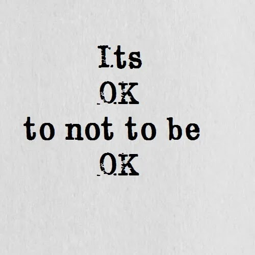 Its ok to be not ok Whatsapp DP for boys