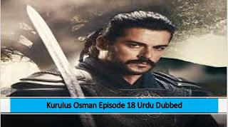 Kurulus Osman Season 1 urdu dubbed episode 18