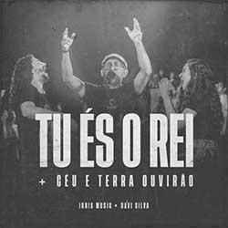 Baixar Música Gospel Tu És o Rei Céu e Terra Ouvirão - Ignis Music, Davi Silva, W Junior Mp3
