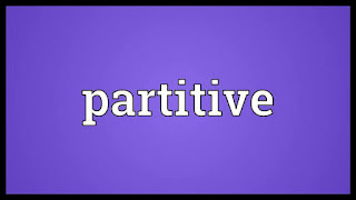What are Partitives? Get the Meaning and Examples