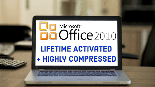 Microsoft Office 2010 Download Free Full version Activated + Compressed
