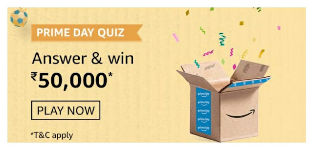 Amazon Prime Day Quiz answer and win rs 50000