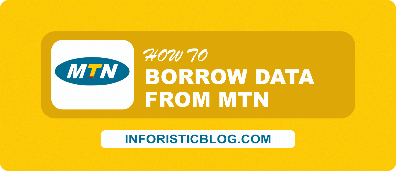 How To Borrow Data From MTN Nigeria