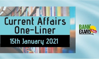 Current Affairs One-Liner: 15th January 2021