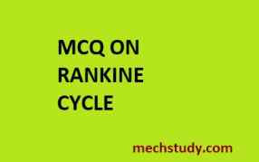 Mcq on Rankine cycle ( vapour power cycle)