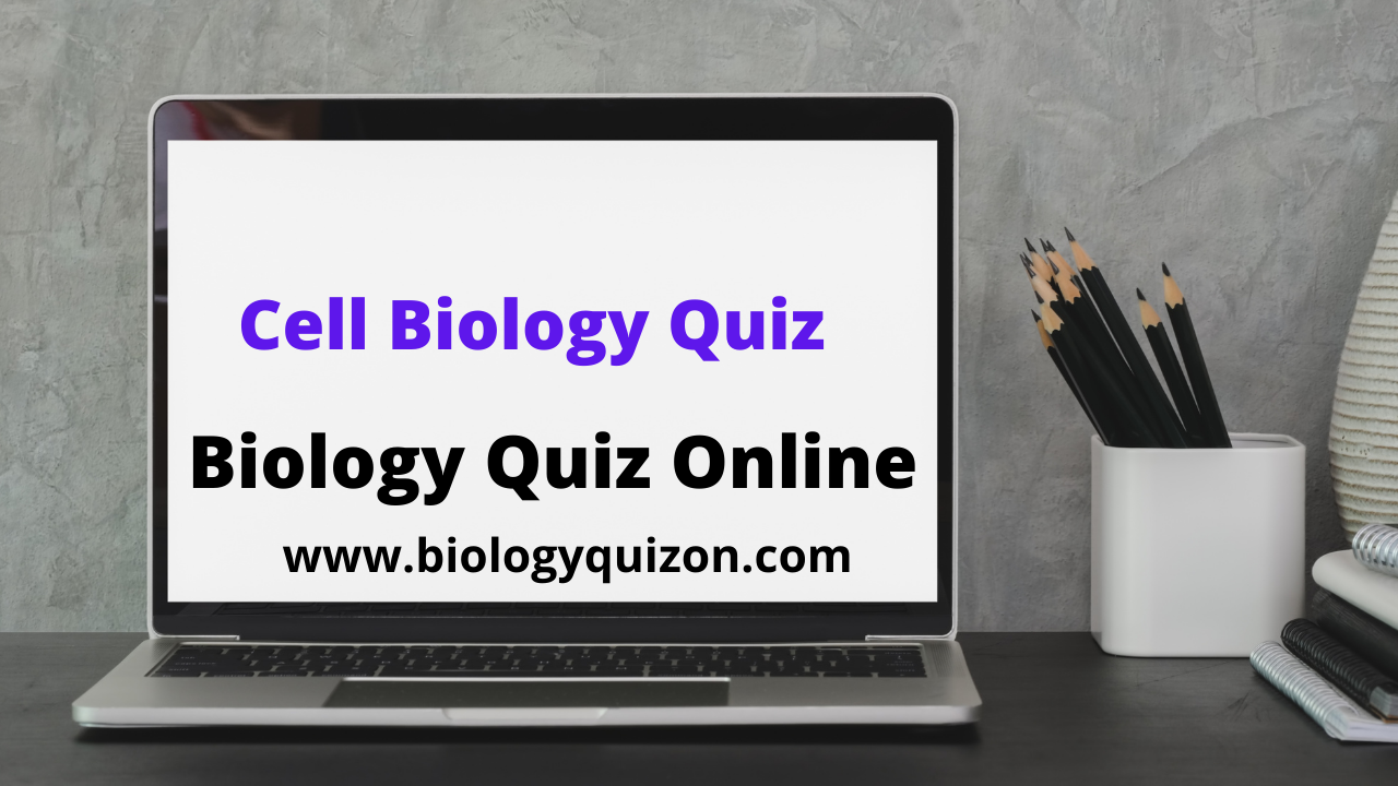Cell Biology Quiz Practice Test Questions