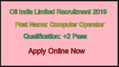 Oil India Invites Computer Operator job 2019 for +2 Students