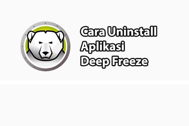 Cara Uninstall Deep Freeze Dengan Mudah
