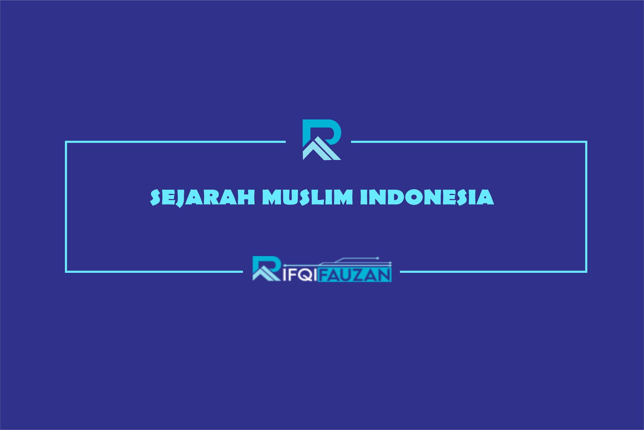 SEJARAH INDONESIA MEMILIKI POPULASI MASYARAKAT MUSLIM