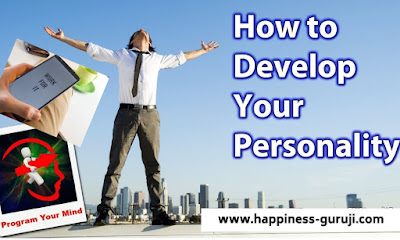 in this post you will learn how to personality improvement, personality development tips in hindi, success tips and how to achieve success in life and also key to success in life by happiness-guruji