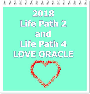 2018 Life Path 2 and Life Path 4 LOVE Oracle forecast