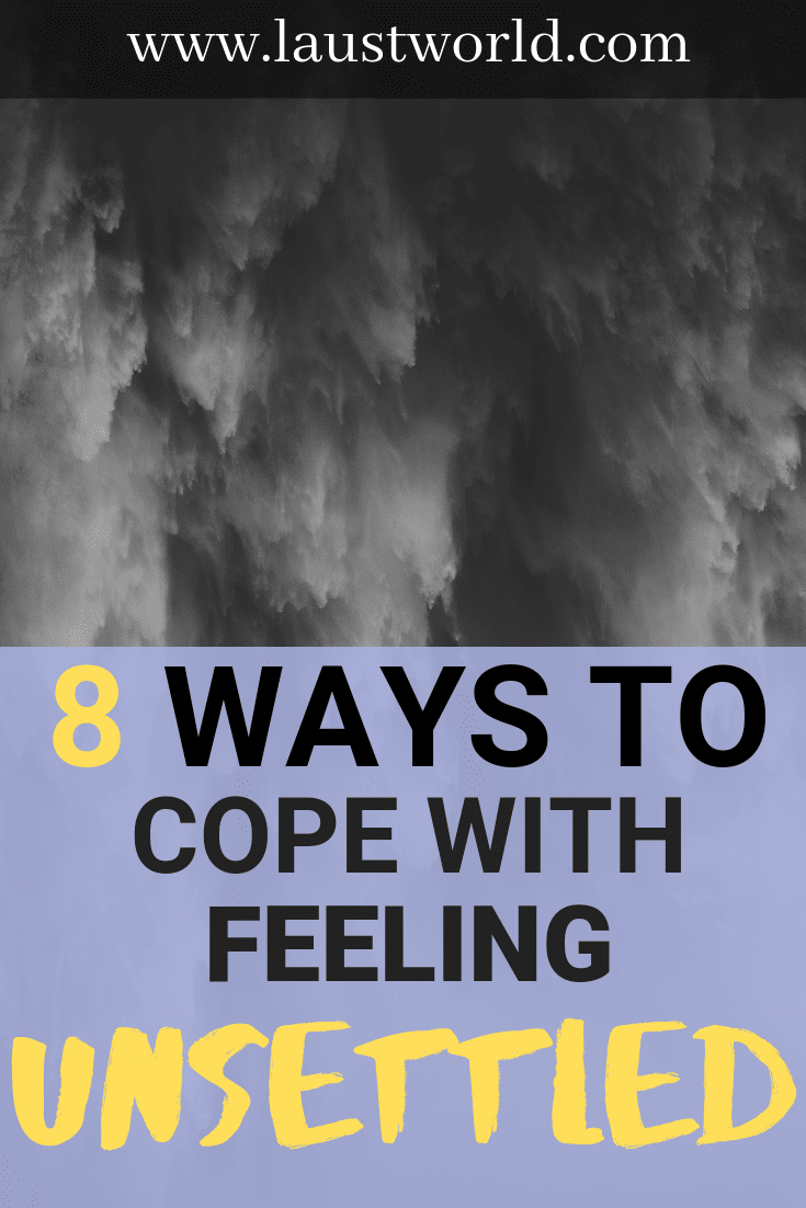 pinterest image that says how to cope with feeling unsettled