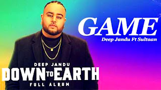 Game Song Lyrics - Deep Jandu Ft. SULTAAN