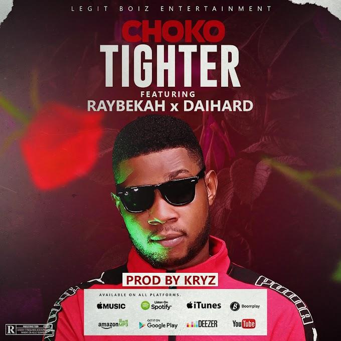 CHOKO ft RAYBEKAH & DAIHARD - TIGHTER