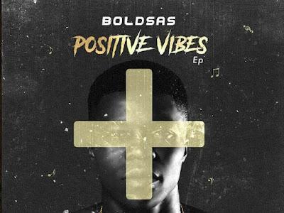 EP ALERT: BOLDSAS – POSITIVE VIBES