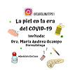 La piel en la era del COVID-19 con la Dra. Maria Andrea Ocampo