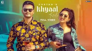 Checkout Chetan new song Khyaal karlo & its lyrics penned by babbu