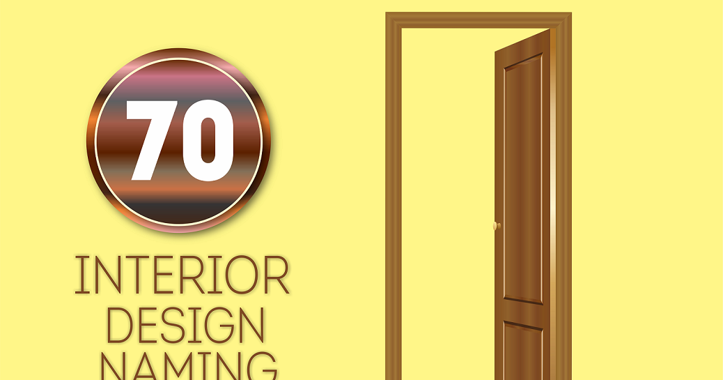 70 good interior design business names for Suggest names for interior designing company