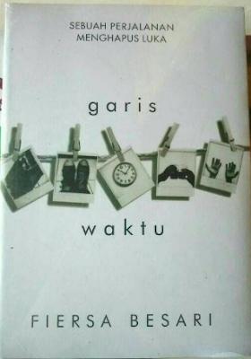 Review Buku Novel Fiersa Besari berjudul Garis Waktu