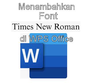 Cara Menambahkan Font Times New Roman Di WPS Office