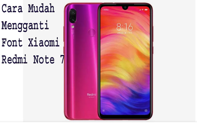 Cara Mudah Mengganti Font Xiaomi Redmi Note 7 1